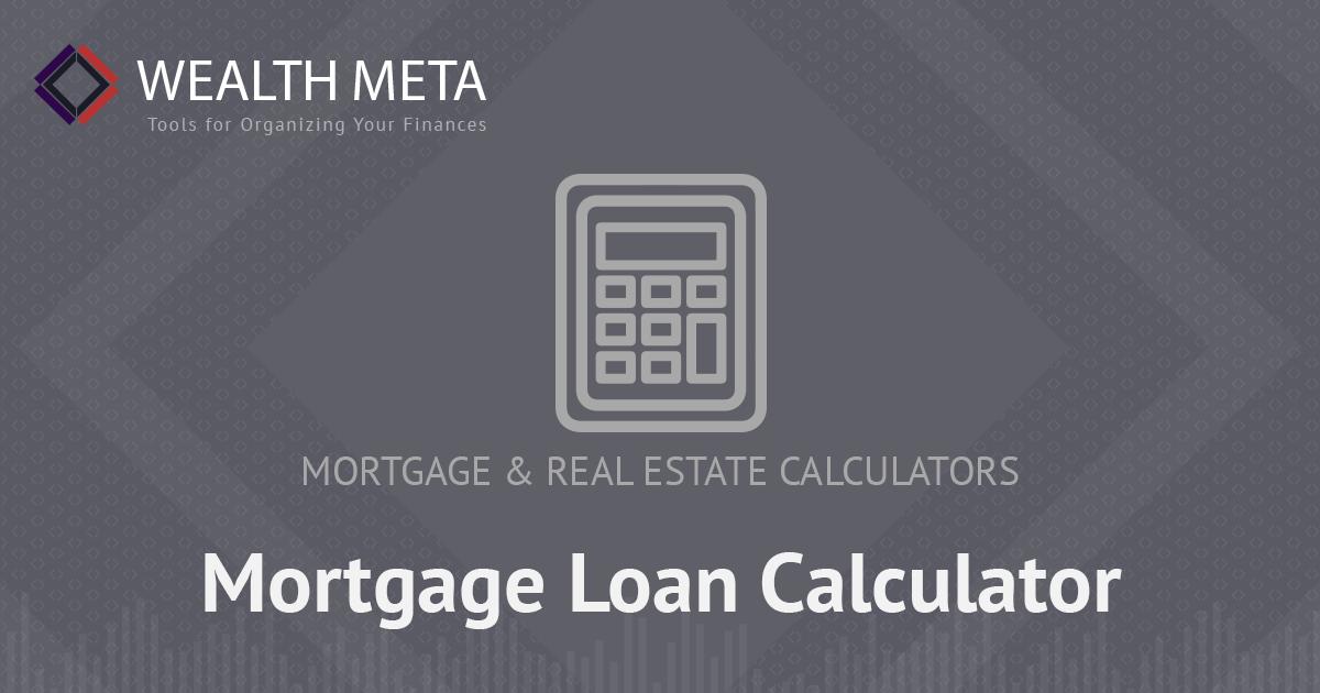 mortgage loan calculator wealth meta