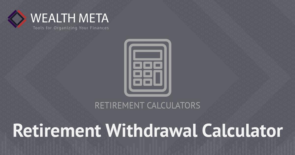 retirement withdrawal calculator wealth meta