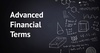 Advanced Financial Terms